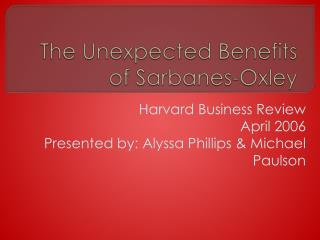 The Unexpected Benefits of Sarbanes-Oxley