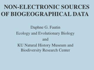 NON-ELECTRONIC SOURCES  OF BIOGEOGRAPHICAL DATA