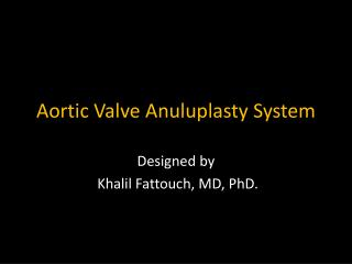 Aortic  Valve  Anuluplasty  System
