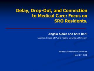 Delay, Drop-Out, and Connection to Medical Care: Focus on  SRO Residents.