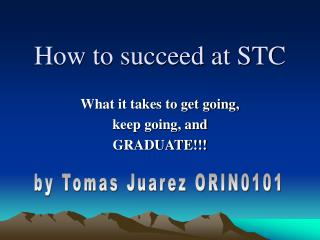 How to succeed at STC