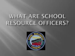 What Are School Resource Officers?