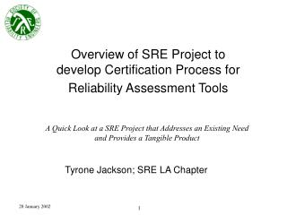 Overview of SRE Project to develop Certification Process for Reliability Assessment Tools