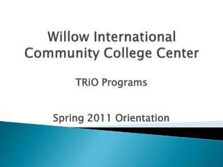 Willow International Community College Center