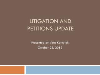 Litigation and petitions update