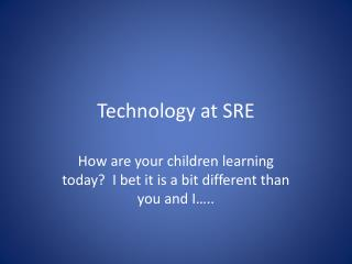 Technology at SRE