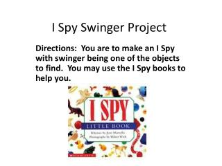 I Spy Swinger Project