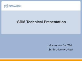 SRM Technical Presentation