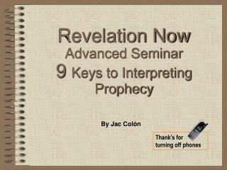 Revelation Now Advanced Seminar 9  Keys to Interpreting Prophecy