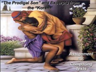 �The Prodigal Son� and Excerpts from  the �Koran.�