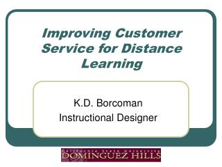Improving Customer Service for Distance Learning