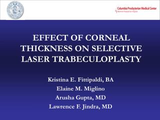 EFFECT OF CORNEAL THICKNESS ON SELECTIVE LASER TRABECULOPLASTY