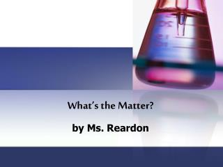What�s the Matter?