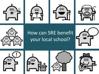 How can SRE benefit your local school?