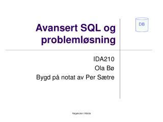 Avansert SQL og probleml sning