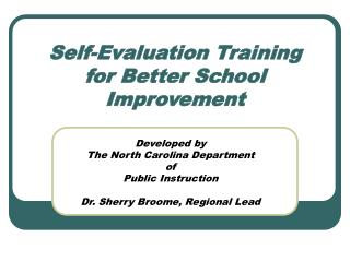 Self-Evaluation Training  for Better School Improvement