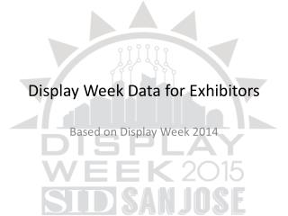 Display Week Data for Exhibitors