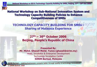 Presented By: Mr. Mohd. Ghazali Mohd. Yunos (ghazali@sirim.my)