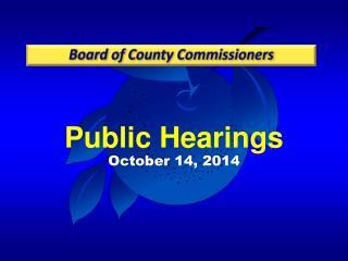 Public  Hearings October 14, 2014
