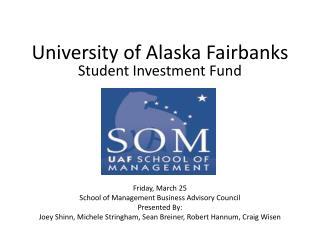University of Alaska Fairbanks Student  Investment  Fund