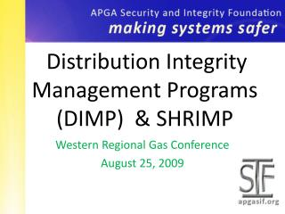 Distribution Integrity Management Programs (DIMP)  & SHRIMP