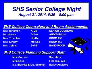 SHS Senior College Night August 21, 2014, 6:30 – 8:00 p.m.