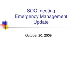 SOC meeting Emergency Management Update