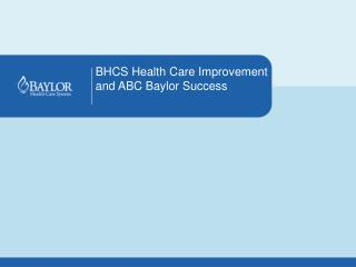 BHCS Health Care Improvement and ABC Baylor Success