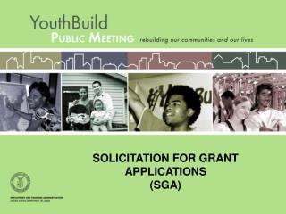 SOLICITATION FOR GRANT APPLICATIONS (SGA)