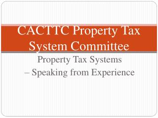 CACTTC Property Tax  System Committee