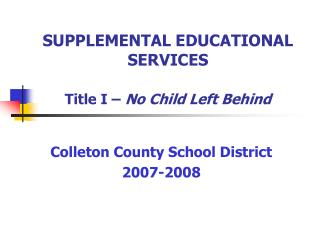 SUPPLEMENTAL EDUCATIONAL SERVICES Title I –  No Child Left Behind