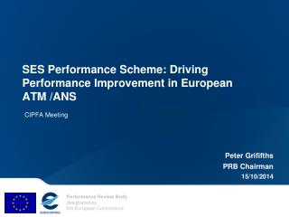 SES Performance  Scheme :  Driving  Performance  Improvement  in  European  ATM /ANS