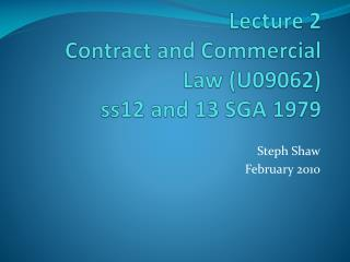 Lecture 2 Contract and Commercial Law (U09062) ss12 and 13 SGA 1979