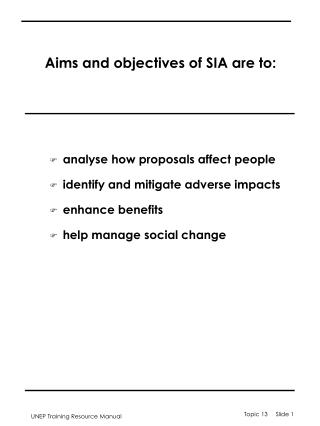 Aims and objectives of SIA are to: