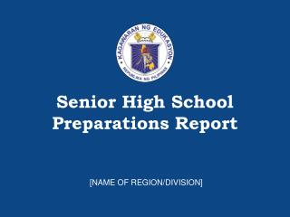 Senior High School Preparations Report