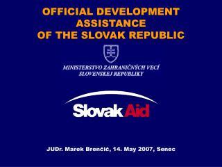 OFFICIAL DEVELOPMENT ASSISTANCE OF THE SLOVAK REPUBLIC