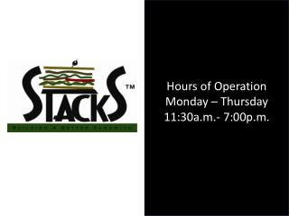 Hours of Operation Monday – Thursday 11:30a.m.- 7:00p.m.