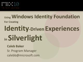 Using Windows Identity Foundation  For Creating Identity-Driven Experiences  in Silverlight