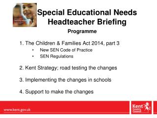 Special Educational Needs         Headteacher Briefing