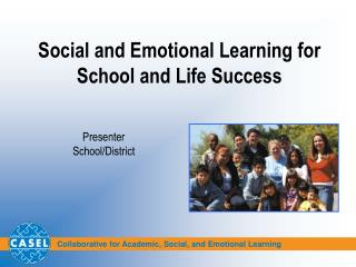 Social and Emotional Learning for School and Life Success