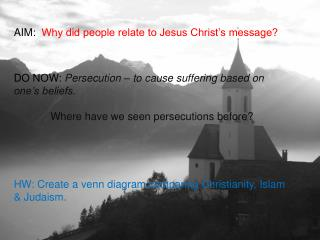 AIM:   Why did people relate to Jesus Christ's message?