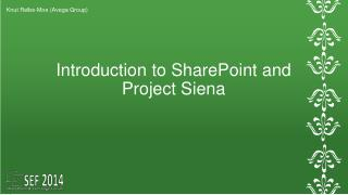 Introduction to SharePoint and Project Siena