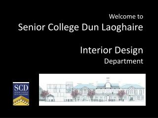 Welcome to  Senior College Dun Laoghaire Interior Design Department