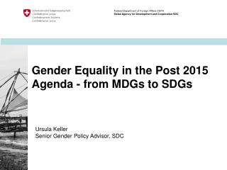 Gender  Equality  in  the  Post 2015 Agenda -  from  MDGs  to  SDGs