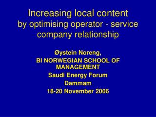 Increasing local content by optimising operator - service company relationship