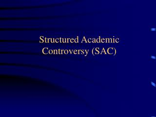 Structured Academic Controversy (SAC)