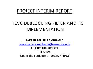 Contents Objective HEVC overview Video compression standards Working of HEVC Deblocking  filter