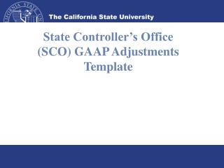 State Controller's Office (SCO) GAAP Adjustments Template