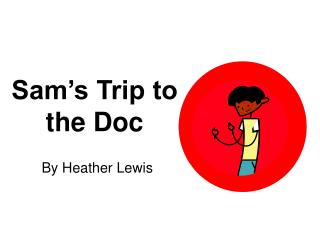 Sam's Trip to the Doc