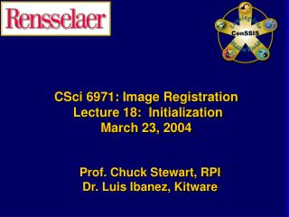 CSci 6971: Image Registration  Lecture 18:  Initialization March 23, 2004